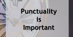 Being Punctual Is A Big Deal